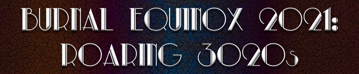 Burnal Equinox 2021 Theme